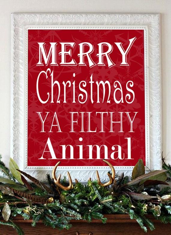 Merry Christmas   Ya Filthy Animal   Home Alone   Home Alone Quote   Movie  Quote   Funny Christmas   Christmas Decor   Secret Santa