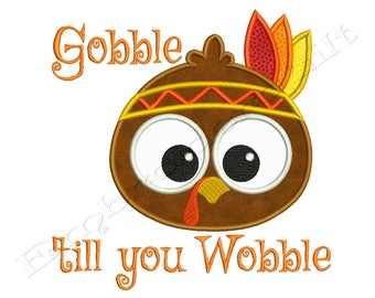 Thanksgiving TURKEY Gobble till you Wobble 1 Machine Applique Embroidery - Instant Digital Download