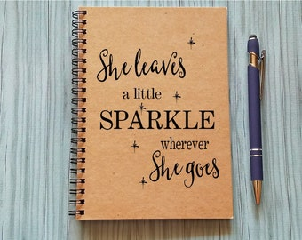Writing Journal - She leaves a little sparkle wherever she goes - 5 x 7 Journal, Writing journal, Notebook, Inspirational quote