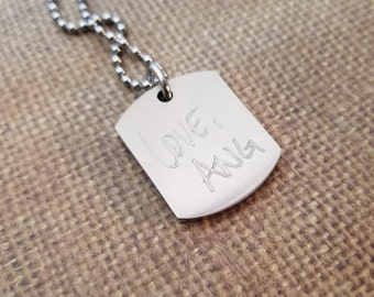 HANDWRITING Dog tag (Thick) necklace in solid stainless steel engraved -includes ball chain or keychain