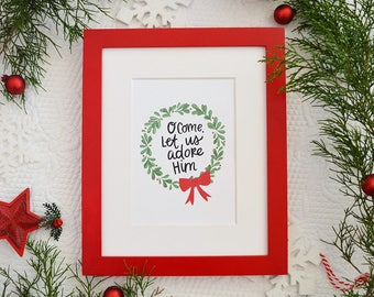 O Come Let us Adore Him Christmas Art Print Seasonal Decor, Holiday decor, Wreath, Merry Christmas, Holly, Watercolor Illustrated print