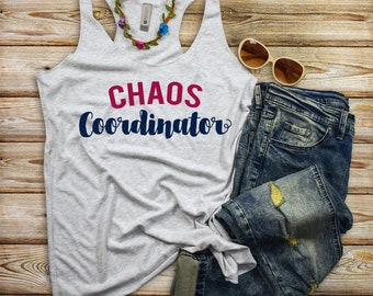 Mom Life Tank Tops - Chaos Coordinator - Stay at Home Mom - Mom Boss - Women's Racerback Tank