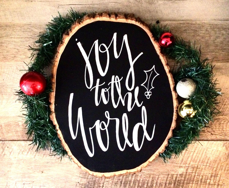 Joy To The World Tree Slice Quote Wood Quotes