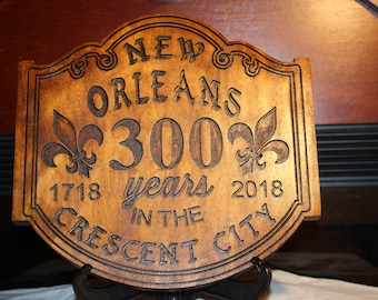 Wooden Plaque for the 300 Year Anniversary of New Orleans