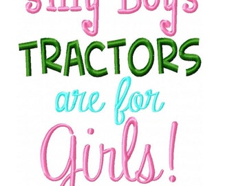 Silly Boys Tractors Are for Girls Embroidery Design INSTANT DOWNLOAD