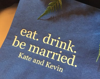 Eat Drink and be Married Personalized Wedding Napkins