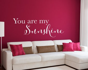 You are my Sunshine Decal - Sunshine Wall Decal - Sunshine Quote Decal - Extra Large