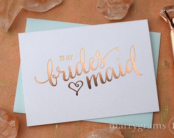 ROSE GOLD FOIL To My Bridesmaid, Wedding Party, Bridal Thank You Cards Thank Bridesmaid Card, Matron Maid of Honor, Flower Girl CS15 Single