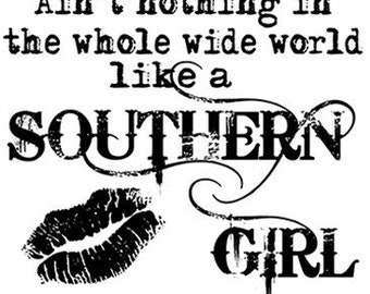 Aint nothing in the whole like a southern girl