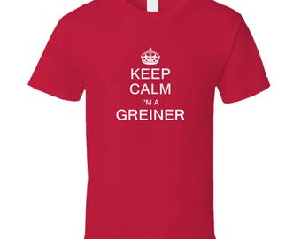 Greiner Keep Calm Parody Family Tee T Shirt