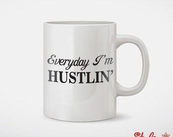 Everyday I'm Hustlin Coffee Mug