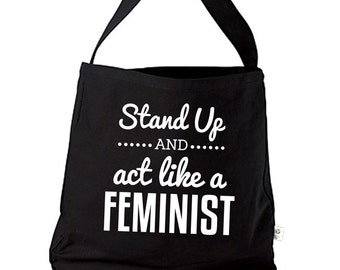 Stand Up and Act Like a Feminist - Farmers Market Bag