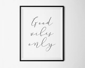 Good vibes only, Good vibes only print, Printable art, Motivational Quote, Good vibes only art, Good vibes quote, Good vibes wall art