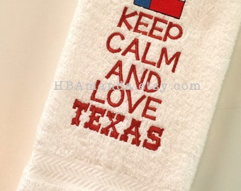 Keep Calm and LOVE TEXAS - Kitchen or Bath Towel - Monogram Gift towel