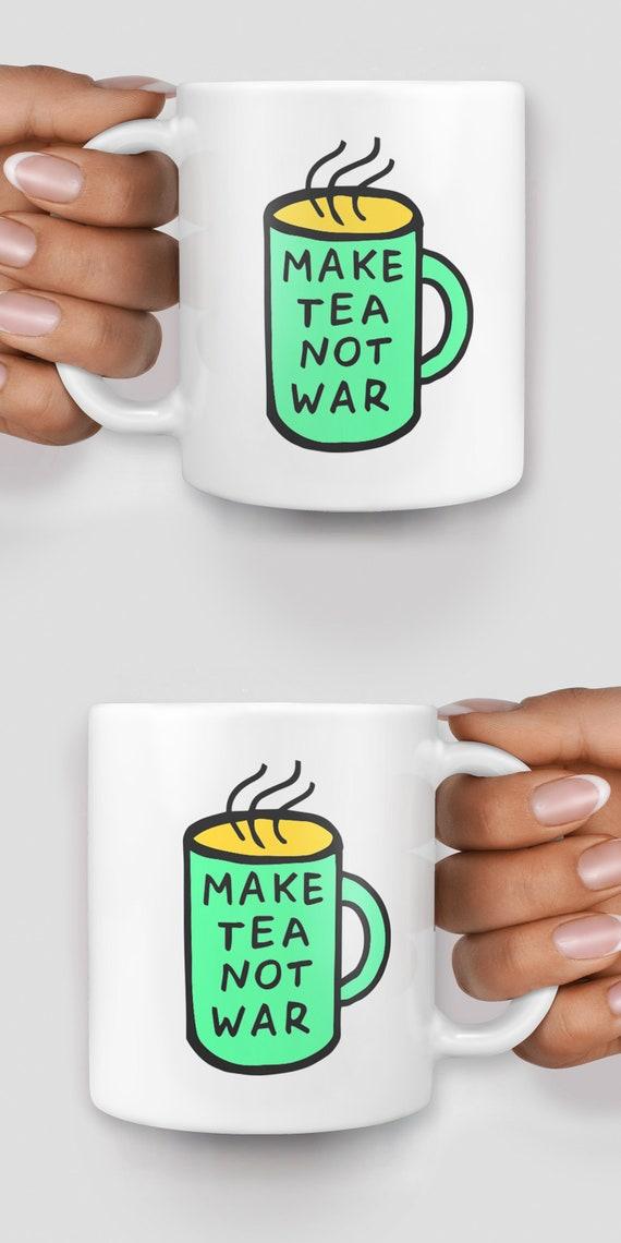 Make tea not war mug - Christmas mug - Funny mug - Rude mug - Mug cup 4P143