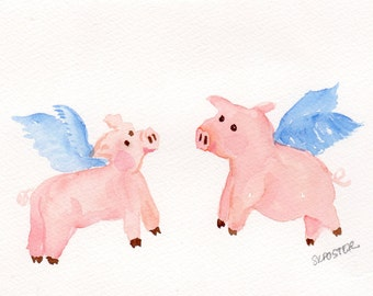 Flying Pigs watercolor painting  original 5 x 7 when pigs fly, pigs with wings art, flying pig art decor