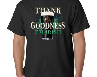 Thank Goodnes I'm Irish T-Shirt All Sizes & Colors (5025)
