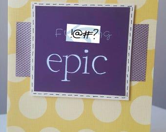 F****ing Epic Handmade Card