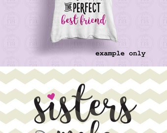 Sisters make the perfect best friend big little sister quote digital cut files, SVG, DXF, studio3 files instant download, decals