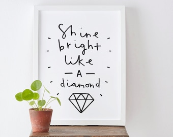 A4 Motivational Typography Print - shine bright like a diamond print - positive quote print - inspirational wall art - home decor