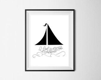 I feel just like a sailboat Print | Ben Rector Lyrics | Nautical Print | Hand Lettered | Hand Drawn Sailboat | Digital Print