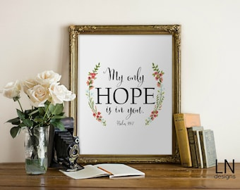 Instant 'My only Hope is in you' Psalm 39:7 Bible Art Print 8x10 Printable File Typography Inspirational Art Scripture