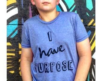 I have PURPOSE