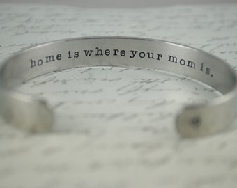 """Mother's Day """"Home is Where Your Mom Is"""" Secret Message Hand Stamped Bracelet- Personalized Bracelet"""