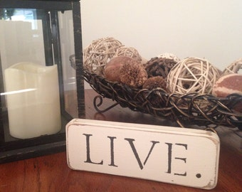 """Distressed Wooden """"LIVE"""" Sign"""