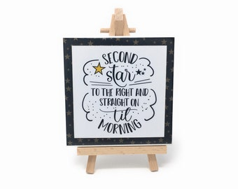 Second Star to the Right and Straight on til Morning Ceramic Tile Sign with Easel
