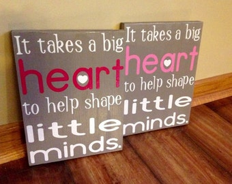 It takes a big heart to shape little minds, teacher, daycare sign