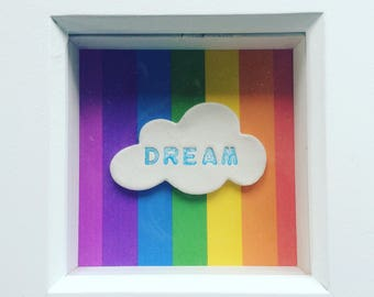 Handmade Clay Cloud inscribed Dream on a Rainbow theme, Mounted in a White Box Frame