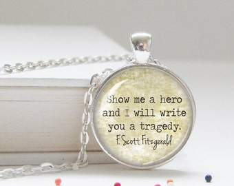 F Scott Fitzgerald quote, word jewelry, inspiring necklace, quote pendant, literary jewelry
