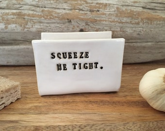"Kitchen Sponge Holder - ""SQUEEZE ME TIGHT"""