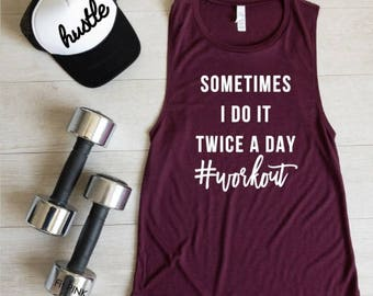 Sometimes I Do It Twice A Day Workout Tank Top, Workout Clothes, Funny Gym Tank, Running Tank, Fitness Apparel, Exercise Shirt, Gift For Her