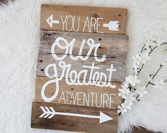 Ready to Ship // You are Our Greatest Adventure with Arrows Reclaimed Pallet Wood Sign