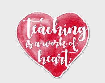 Teaching Is A Work of Heart - Bumper Sticker Decal