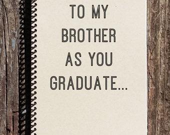 Brother Graduation Gift - Brother Graduation - Graduation Gift - Notebook - Journal