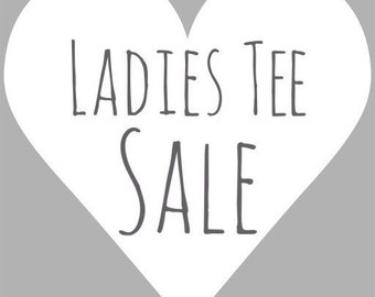 SALE . tees for her