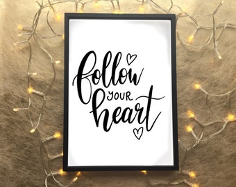 Follow Your Heart / Digital Download / Follow Your Heart Art Print / Follow Your Heart A4 Print / Motivational Quote / Instant Download