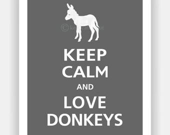 Keep Calm and LOVE DONKEYS Typography Animal Art Print
