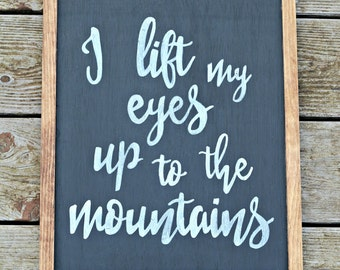 Wooden Sign, Rustic Sign, Farmhouse Style Decor, Psalm 121, I lift My Eyes Up To The Mountains