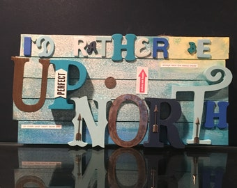 I'd rather be up north sign, northern Michigan art, up north Michigan sign, cottage decor, cottage gift, Traverse City, Petoskey, vacation