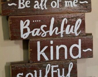 Be all of Me. Bashful, Kind, Soulful, Creative