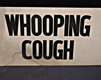 Vintage Hospital Whooping Cough Sign