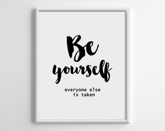 Be yourself everyone else is taken, Printable Art, Printable Quote, Scandinavian Art, Cottage Chic, Typography Art, Modern, Minimalist, A051