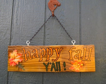Happy Fall Y'all wood sign, with silk fall-ish leafs, chain hanger