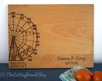 Custom Ferris Wheel Cutting Board Personalized Wedding Present Bridal Shower Gift Anniversary Gift Love Makes Life A Beautiful Ride