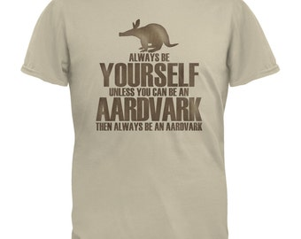Always Be Yourself Aardvark Sand Adult T-Shirt