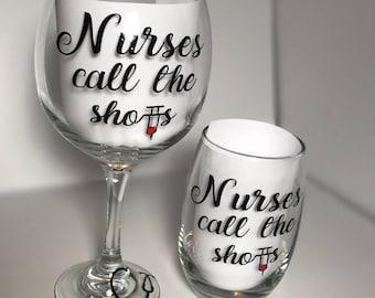 Nurses Call the Shots Wine Glasses